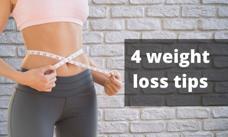 4 weight loss tips