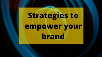 Photo of Strategies to empower your brand