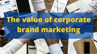 Photo of The value of corporate brand marketing